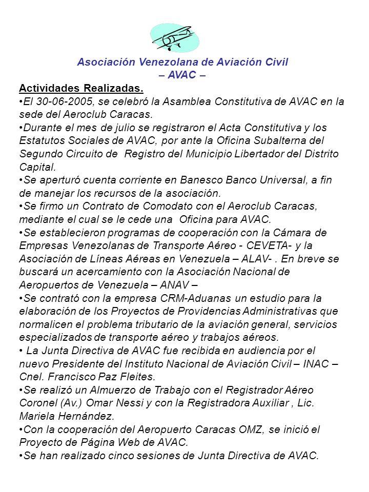 Asociación Venezolana de Aviación Civil – AVAC – Actividades Realizadas. El 30-06-2005, se celebró la Asamblea Constitutiva de AVAC en la sede del Aer