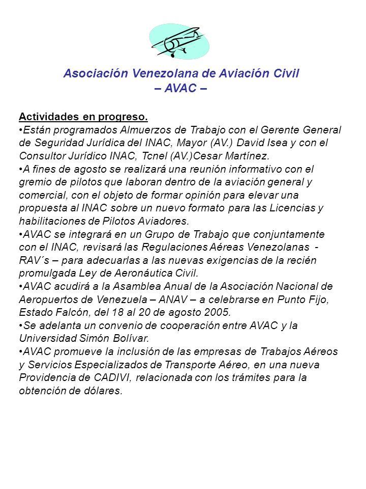 Asociación Venezolana de Aviación Civil – AVAC – Actividades en progreso. Están programados Almuerzos de Trabajo con el Gerente General de Seguridad J