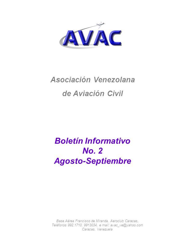 Asociación Venezolana de Aviación Civil Boletín Informativo No. 2 Agosto-Septiembre Base Aérea Francisco de Miranda, Aeroclub Caracas, Teléfonos 992.1