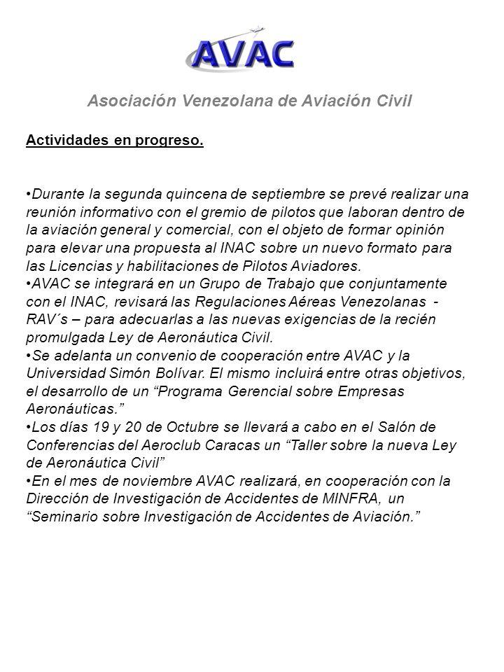 Asociación Venezolana de Aviación Civil Actividades en progreso. Durante la segunda quincena de septiembre se prevé realizar una reunión informativo c