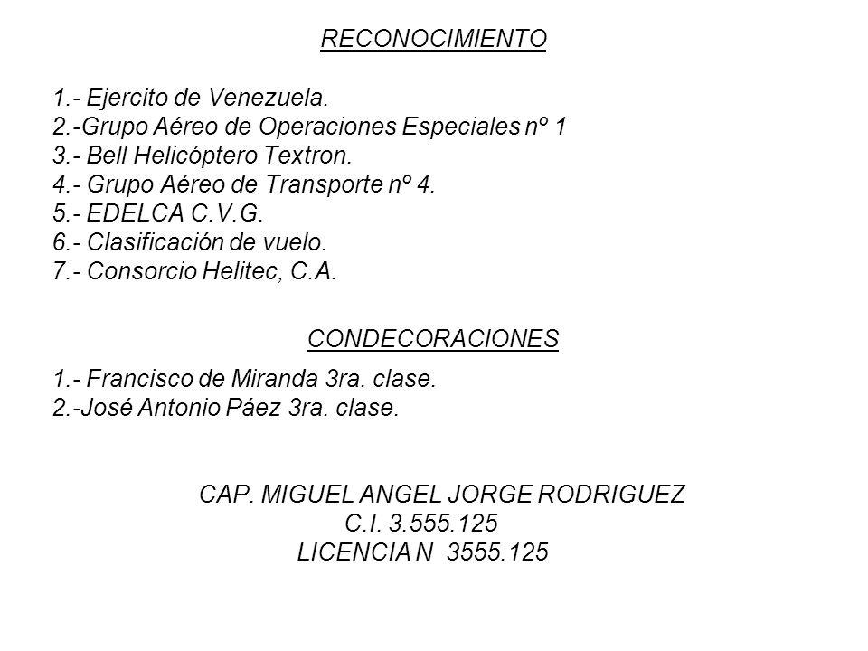 RECONOCIMIENTO 1.- Ejercito de Venezuela. 2.-Grupo Aéreo de Operaciones Especiales nº 1 3.- Bell Helicóptero Textron. 4.- Grupo Aéreo de Transporte nº