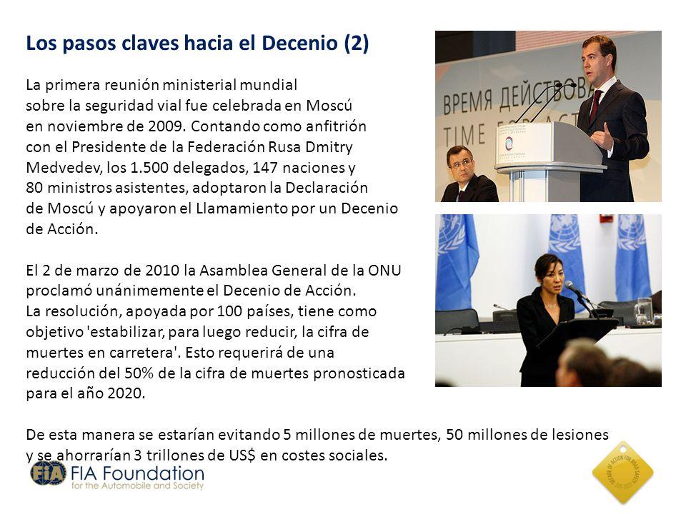 Los pasos claves hacia el Decenio (2) La primera reunión ministerial mundial sobre la seguridad vial fue celebrada en Moscú en noviembre de 2009. Cont