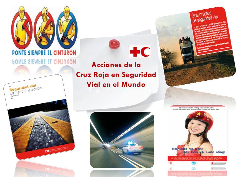 Líneas de Acción de la Cruz Roja En el Mundo Abogacía por la aplicación de políticas de seguridad vial Desarrollo de cultura interna de seguridad vial con los miembros de cada organizacion Sensibilización sobre los riesgos, consecuencias y medidas de prevención.