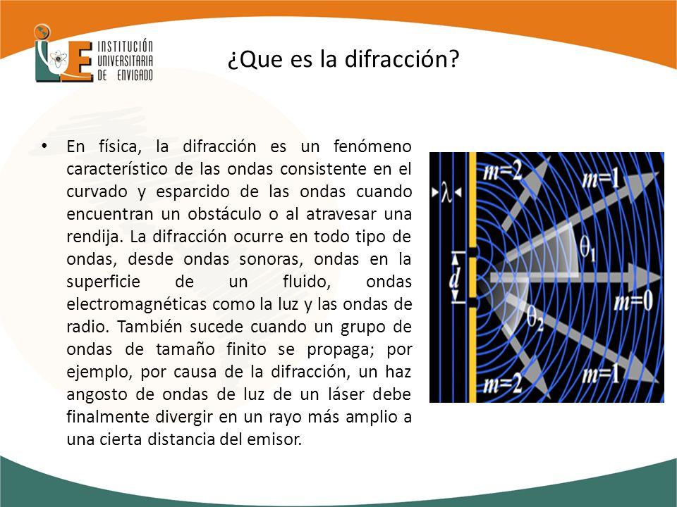 ¿Que es la difracción? En física, la difracción es un fenómeno característico de las ondas consistente en el curvado y esparcido de las ondas cuando e