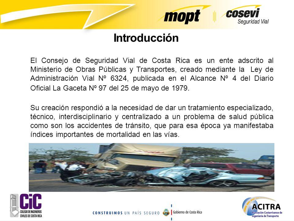 El Consejo de Seguridad Vial de Costa Rica es un ente adscrito al Ministerio de Obras Públicas y Transportes, creado mediante la Ley de Administración