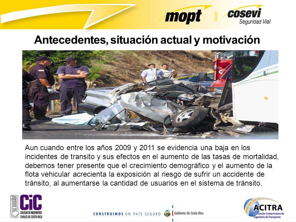 Aun cuando entre los años 2009 y 2011 se evidencia una baja en los incidentes de transito y sus efectos en el aumento de las tasas de mortalidad, debe