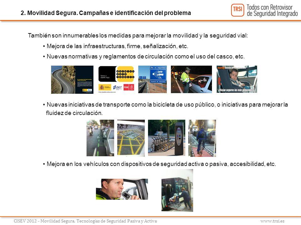 También son innumerables los medidas para mejorar la movilidad y la seguridad vial: Mejora de las infraestructuras, firme, señalización, etc. Nuevas n