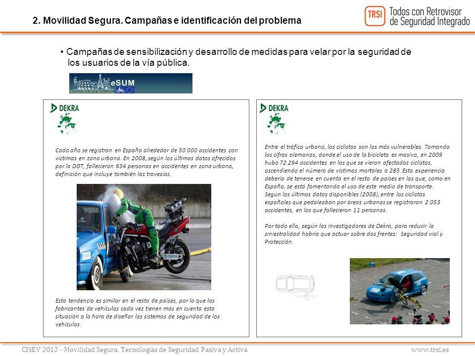 Campañas de sensibilización y desarrollo de medidas para velar por la seguridad de los usuarios de la vía pública. CISEV 2012 - Movilidad Segura. Tecn