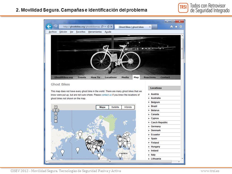 CISEV 2012 - Movilidad Segura. Tecnolog í as de Seguridad Pasiva y Activa www.trsi.es 2. Movilidad Segura. Campañas e identificación del problema