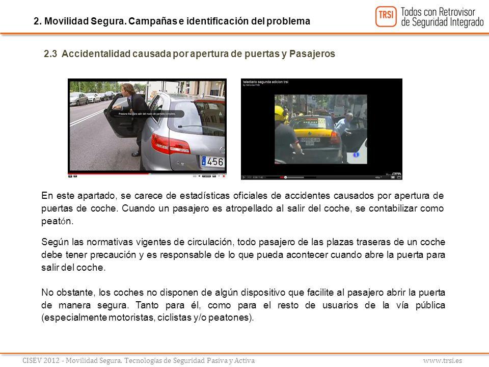 2.3 Accidentalidad causada por apertura de puertas y Pasajeros En este apartado, se carece de estadísticas oficiales de accidentes causados por apertu
