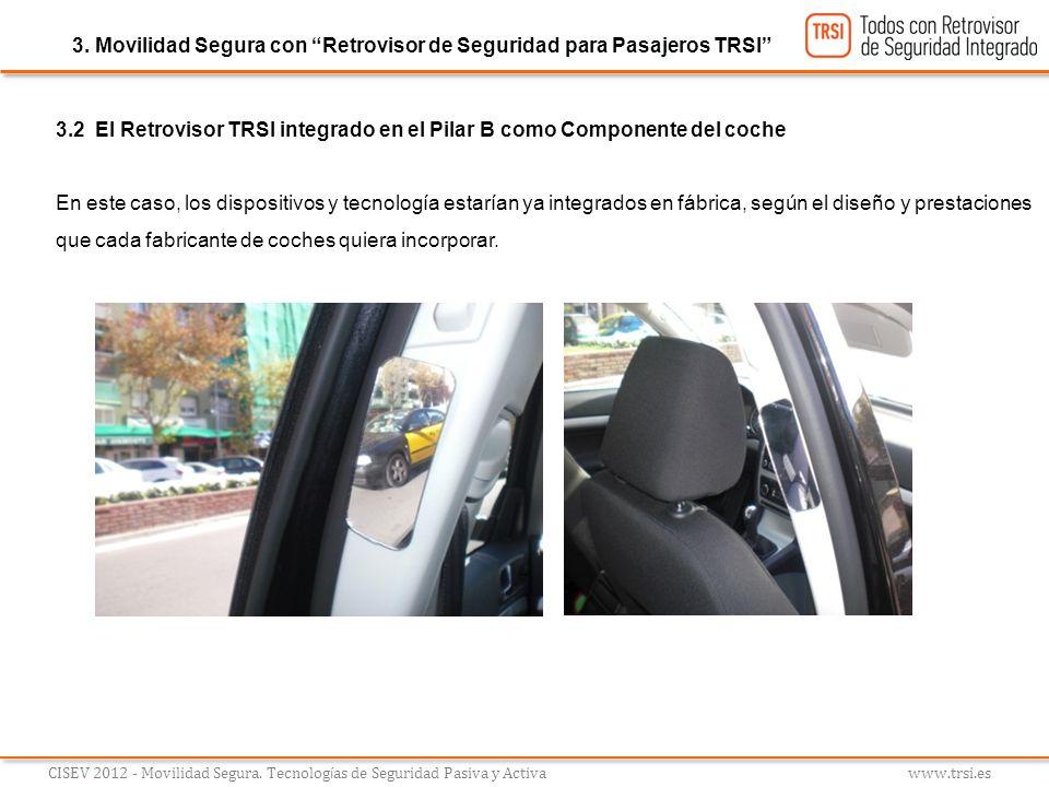 3.2 El Retrovisor TRSI integrado en el Pilar B como Componente del coche En este caso, los dispositivos y tecnología estarían ya integrados en fábrica