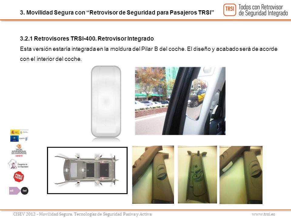 3.2.1 Retrovisores TRSI-400. Retrovisor Integrado Esta versión estaría integrada en la moldura del Pilar B del coche. El diseño y acabado será de acor