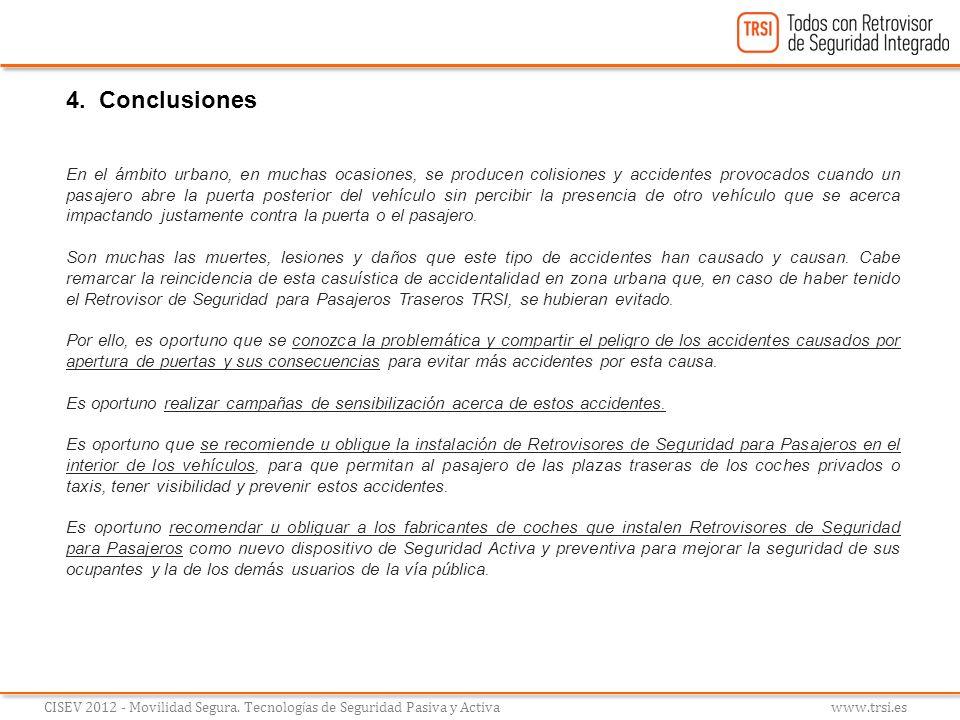 CISEV 2012 - Movilidad Segura. Tecnolog í as de Seguridad Pasiva y Activa www.trsi.es En el ámbito urbano, en muchas ocasiones, se producen colisiones