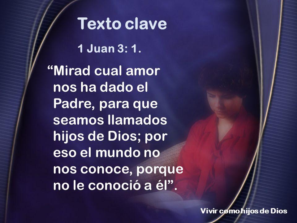 1 Juan 3: 1. Mirad cual amor nos ha dado el Padre, para que seamos llamados hijos de Dios; por eso el mundo no nos conoce, porque no le conoció a él.