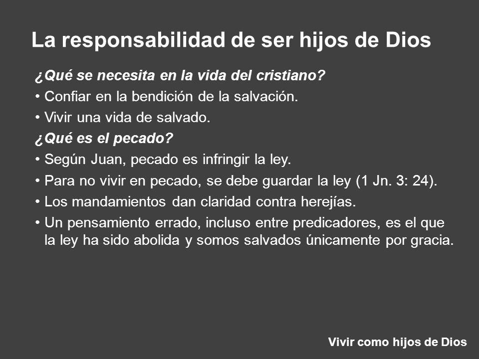 Vivir como hijos de Dios La responsabilidad de ser hijos de Dios ¿Qué se necesita en la vida del cristiano? Confiar en la bendición de la salvación. V
