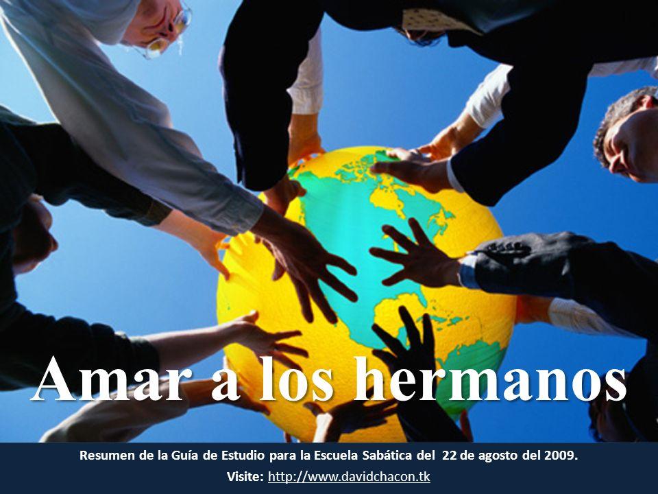 Resumen de la Guía de Estudio para la Escuela Sabática del 22 de agosto del 2009. Visite: http://www.davidchacon.tkhttp://www.davidchacon.tk Amar a lo