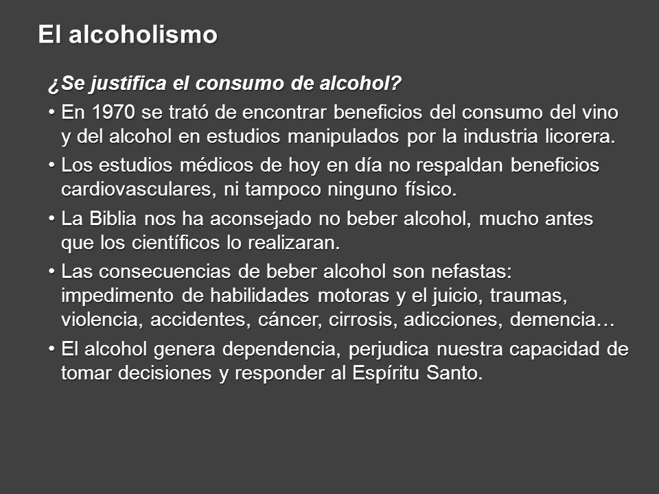 El alcoholismo ¿Se justifica el consumo de alcohol? En 1970 se trató de encontrar beneficios del consumo del vino y del alcohol en estudios manipulado