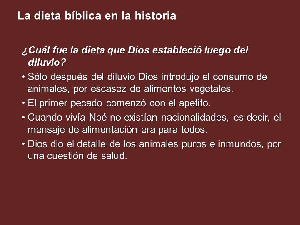 La dieta bíblica en la historia ¿Cuál fue la dieta que Dios estableció luego del diluvio? Sólo después del diluvio Dios introdujo el consumo de animal