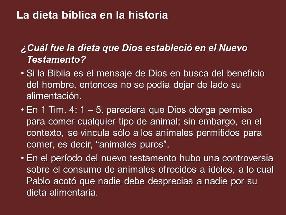 La dieta bíblica en la historia ¿Cuál fue la dieta que Dios estableció en el Nuevo Testamento? Si la Biblia es el mensaje de Dios en busca del benefic