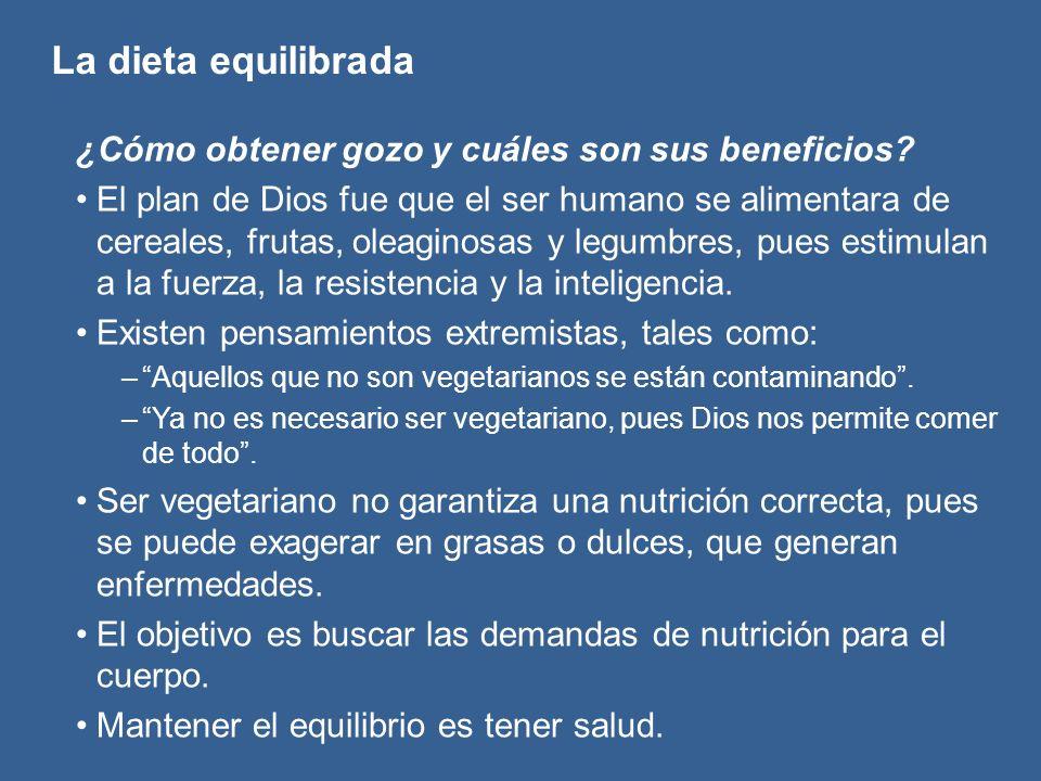 La dieta equilibrada ¿Cómo obtener gozo y cuáles son sus beneficios? El plan de Dios fue que el ser humano se alimentara de cereales, frutas, oleagino