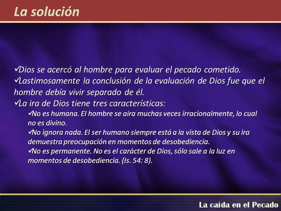 La caída en el Pecado Dios se acercó al hombre para evaluar el pecado cometido. Dios se acercó al hombre para evaluar el pecado cometido. Lastimosamen