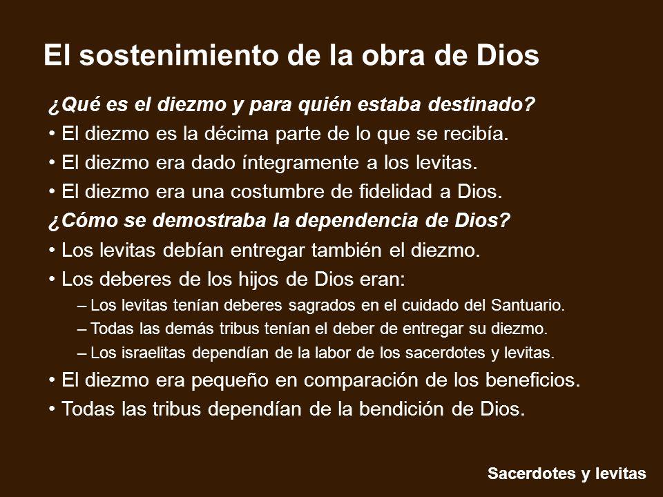 Sacerdotes y levitas El sostenimiento de la obra de Dios ¿Qué es el diezmo y para quién estaba destinado? El diezmo es la décima parte de lo que se re