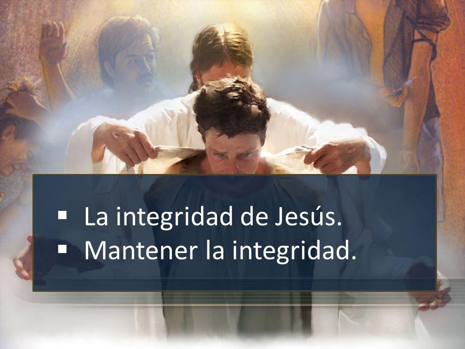 La integridad de Jesús 01/02/20144 Mateo 4: 10.