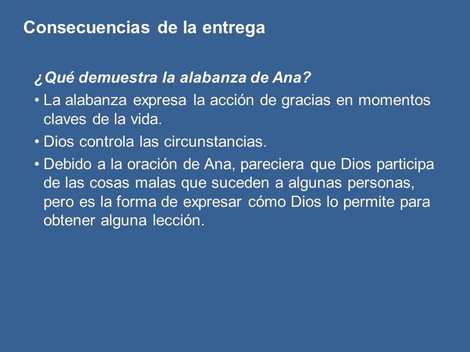 Consecuencias de la entrega ¿Qué hizo Ana y como Dios la bendijo.