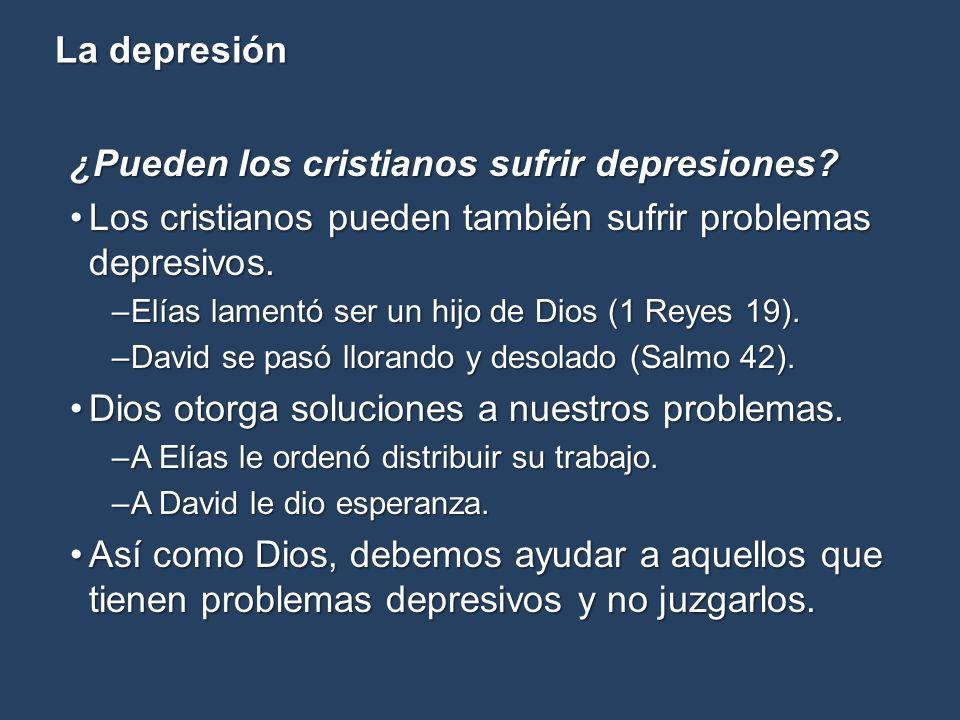 La depresión ¿Pueden los cristianos sufrir depresiones? Los cristianos pueden también sufrir problemas depresivos.Los cristianos pueden también sufrir