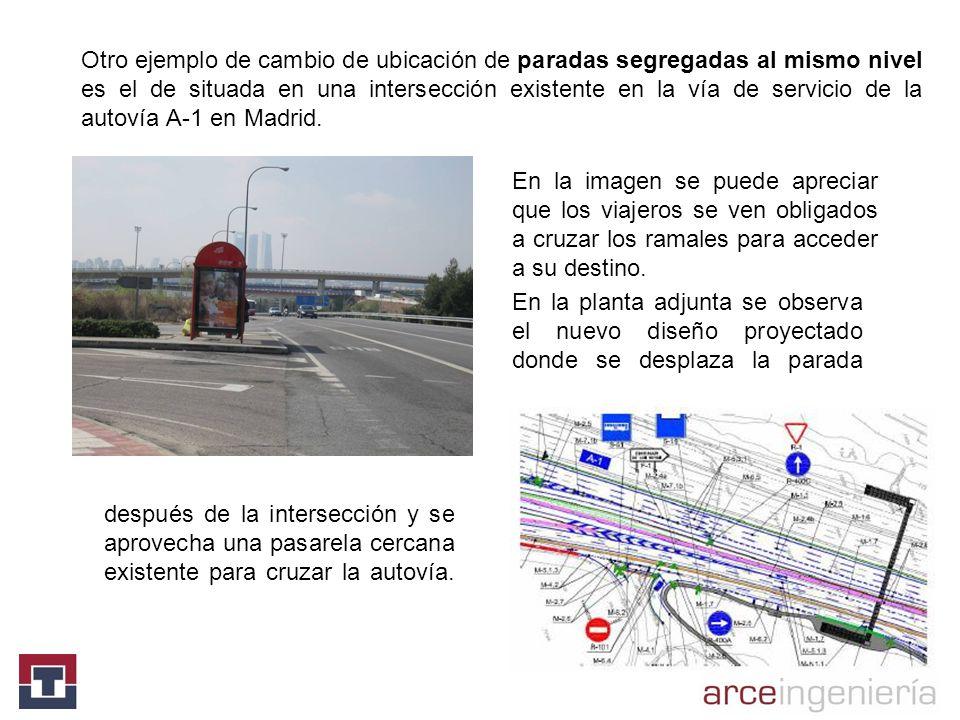 Otro ejemplo de cambio de ubicación de paradas segregadas al mismo nivel es el de situada en una intersección existente en la vía de servicio de la au