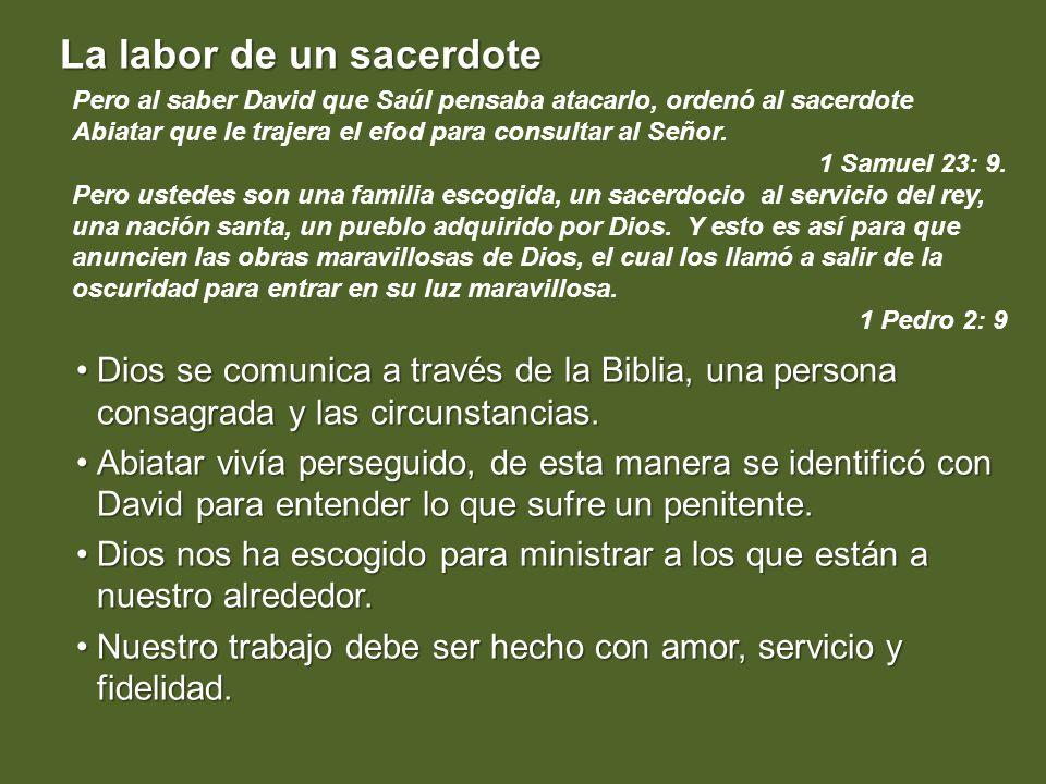 La labor de un sacerdote Dios se comunica a través de la Biblia, una persona consagrada y las circunstancias.Dios se comunica a través de la Biblia, u