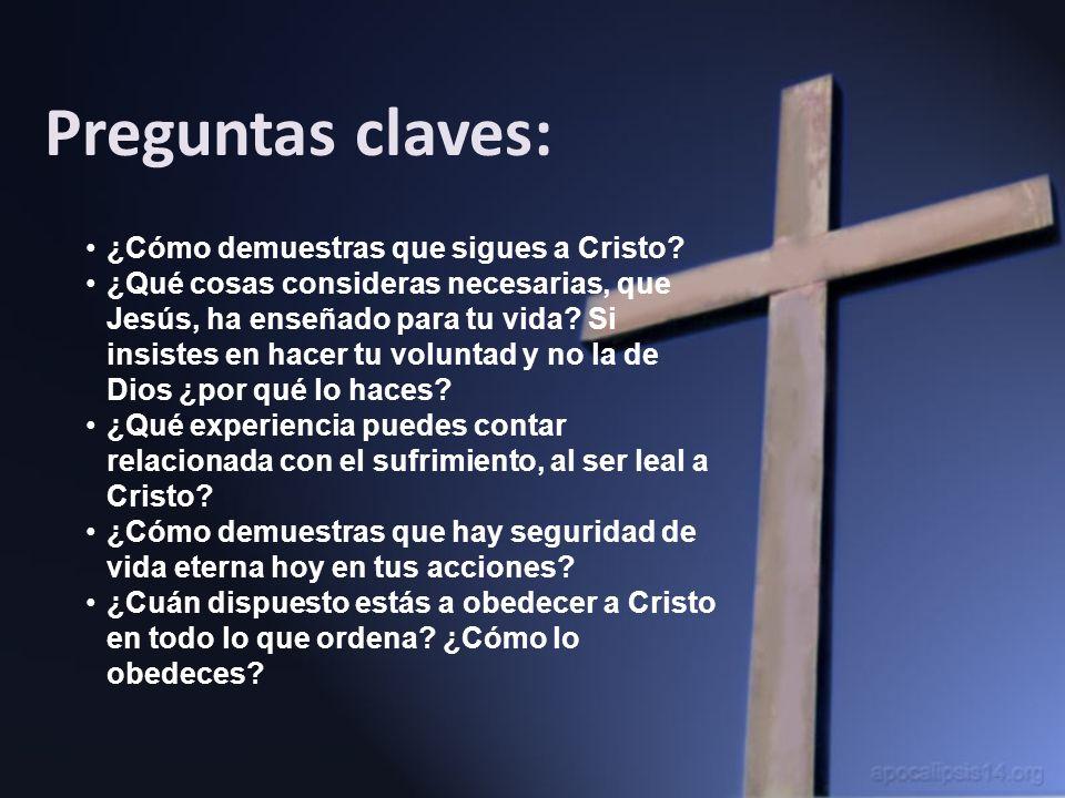 ¿Cómo demuestras que sigues a Cristo? ¿Qué cosas consideras necesarias, que Jesús, ha enseñado para tu vida? Si insistes en hacer tu voluntad y no la