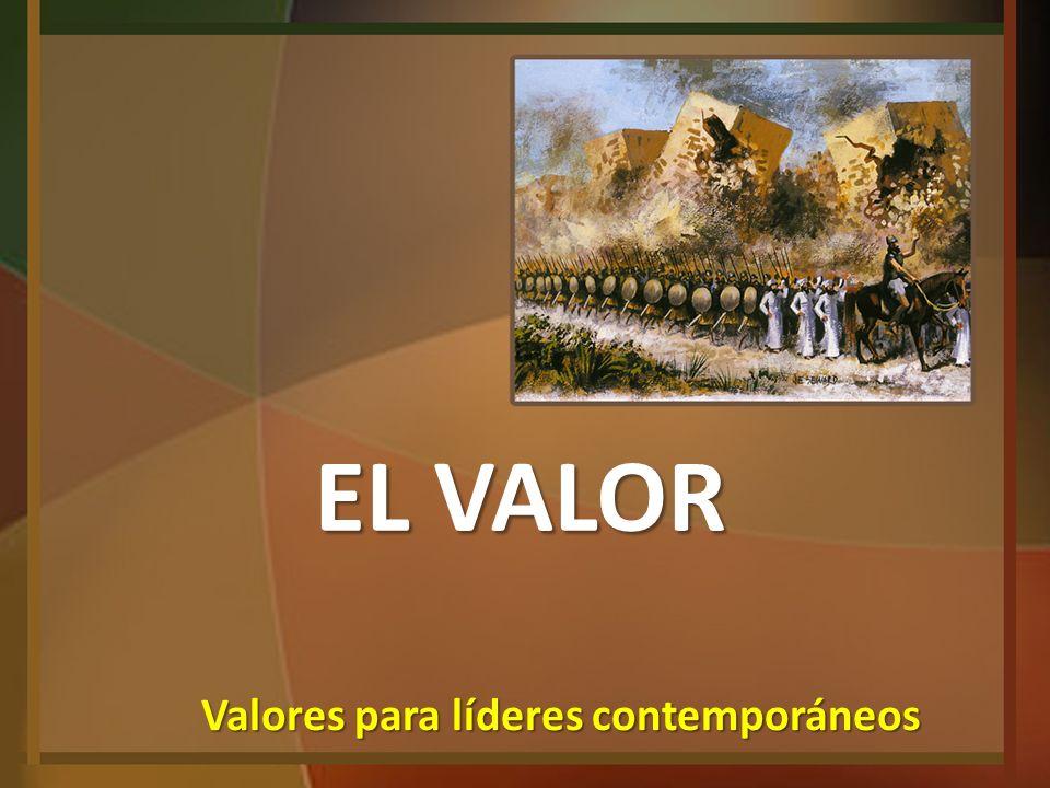 EL VALOR Valores para líderes contemporáneos