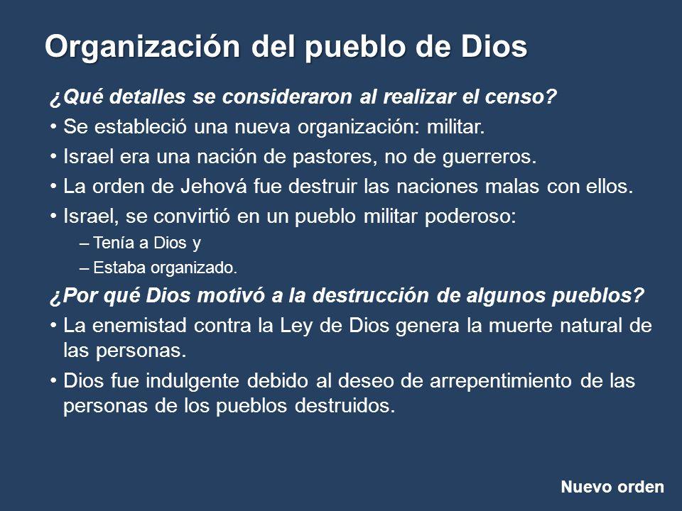Nuevo orden Organización del pueblo de Dios ¿Por qué Dios organizó al pueblo israelita.