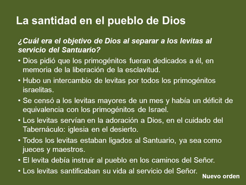Nuevo orden La santidad en el pueblo de Dios ¿Quiénes eran consagrados entre los levitas.