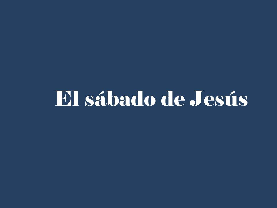 El sábado de Jesús