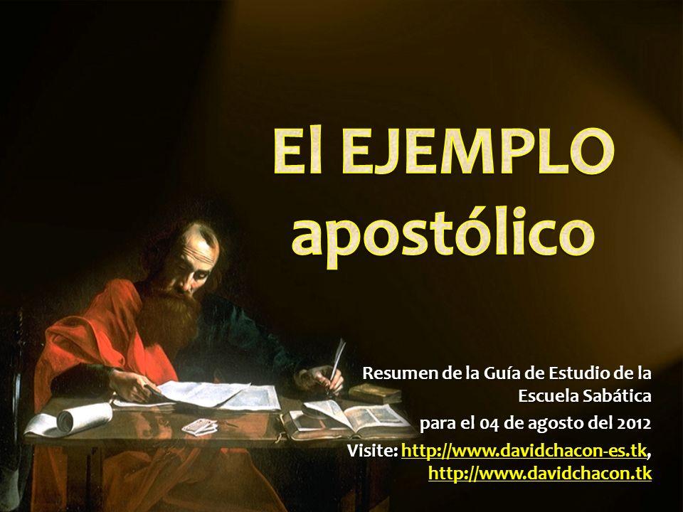 Resumen de la Guía de Estudio de la Escuela Sabática para el 04 de agosto del 2012 Visite: http://www.davidchacon-es.tk, http://www.davidchacon.tk htt