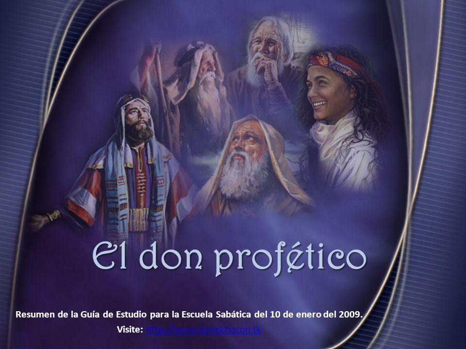 Resumen de la Guía de Estudio para la Escuela Sabática del 10 de enero del 2009. Visite: http://www.davidchacon.tkhttp://www.davidchacon.tk El don pro