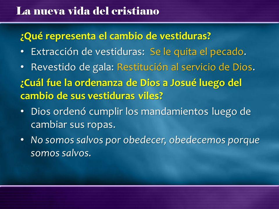 La nueva vida del cristiano ¿Qué representa el cambio de vestiduras? Extracción de vestiduras: Se le quita el pecado. Extracción de vestiduras: Se le