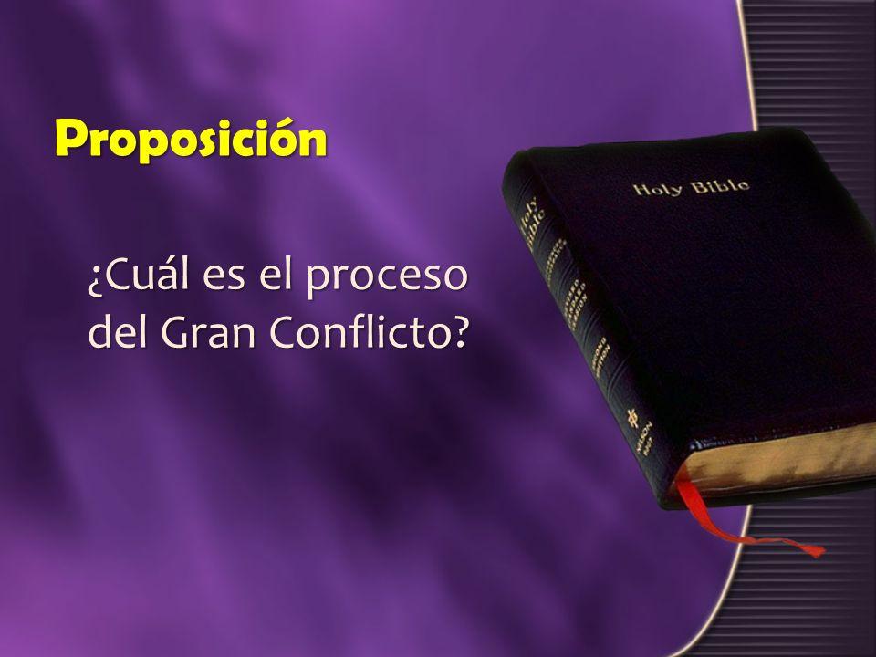Proposición ¿Cuál es el proceso del Gran Conflicto?