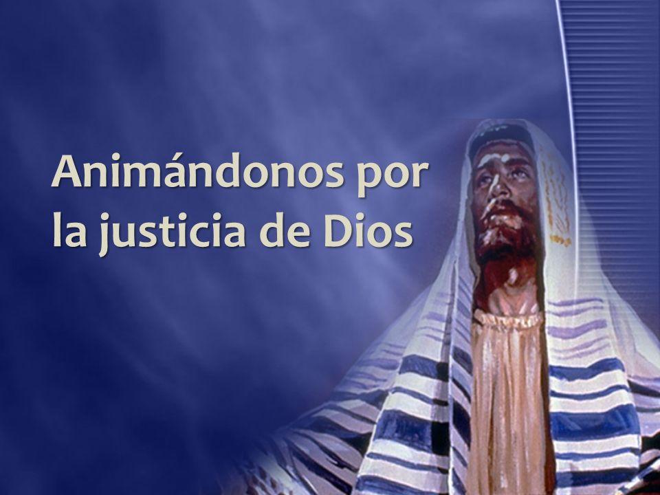 Animándonos por la justicia de Dios