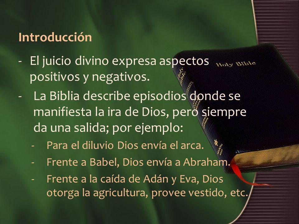 Introducción -El juicio divino expresa aspectos positivos y negativos.