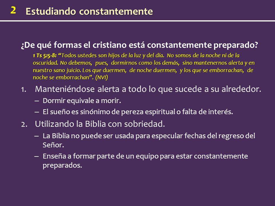 2 ¿De qué formas el cristiano está constantemente preparado.