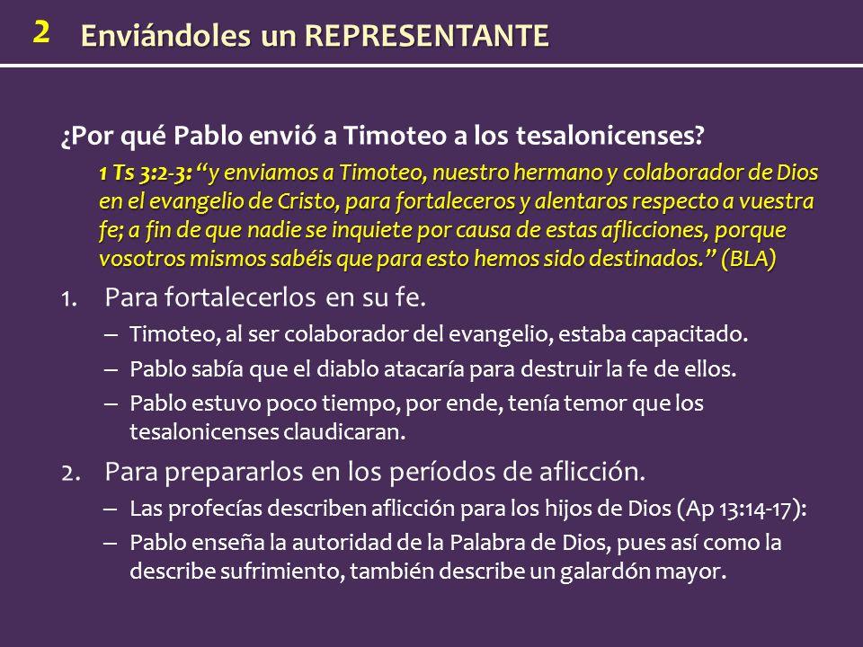 2 ¿Por qué Pablo envió a Timoteo a los tesalonicenses.