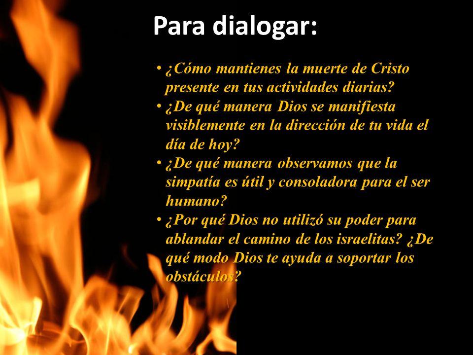 ¿Cómo mantienes la muerte de Cristo presente en tus actividades diarias.