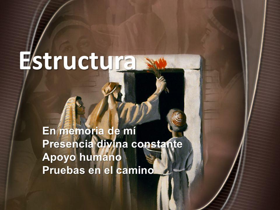 Estructura En memoria de mí Presencia divina constante Apoyo humano Pruebas en el camino