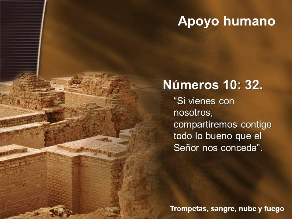 Trompetas, sangre, nube y fuego Apoyo humano Números 10: 32.