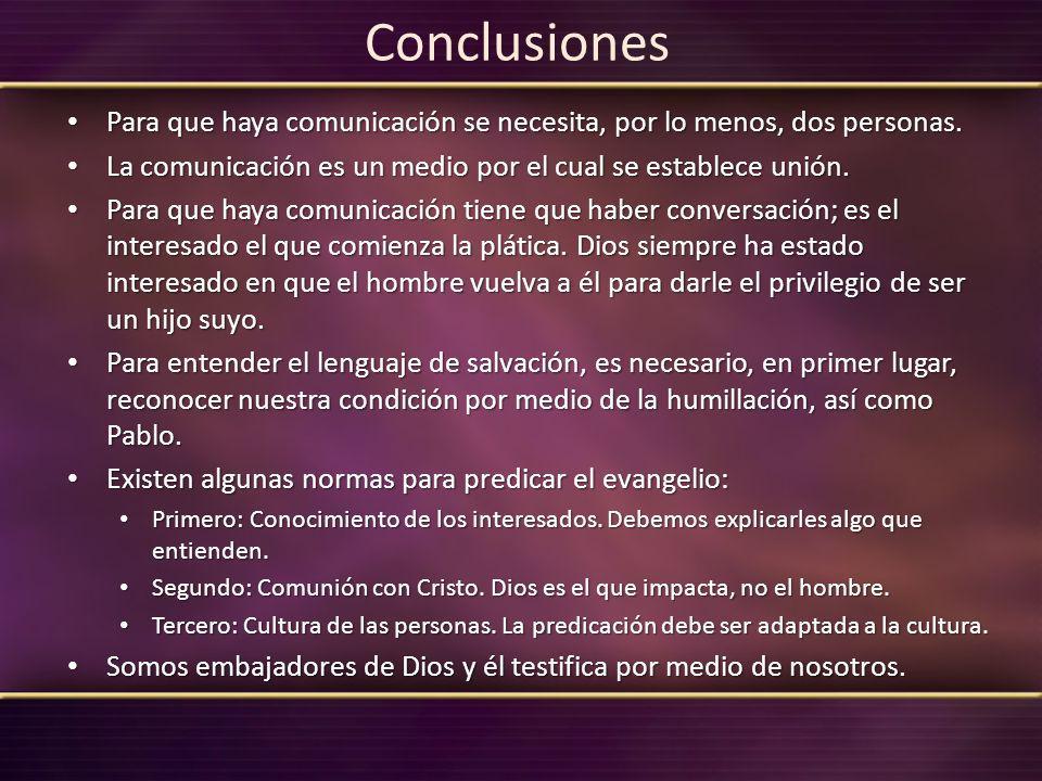 Conclusiones Para que haya comunicación se necesita, por lo menos, dos personas. Para que haya comunicación se necesita, por lo menos, dos personas. L