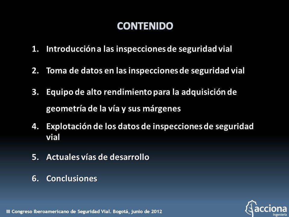 1.Introducción a las inspecciones de seguridad vial 2.Toma de datos en las inspecciones de seguridad vial 3.Equipo de alto rendimiento para la adquisi