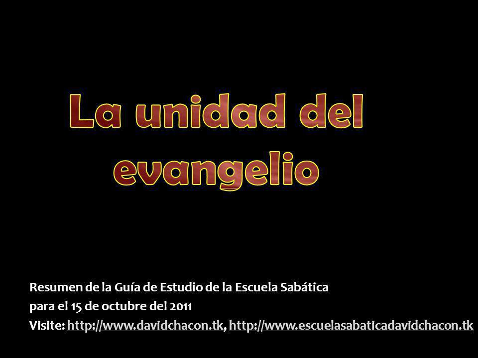 Resumen de la Guía de Estudio de la Escuela Sabática para el 15 de octubre del 2011 Visite: http://www.davidchacon.tk, http://www.escuelasabaticadavid